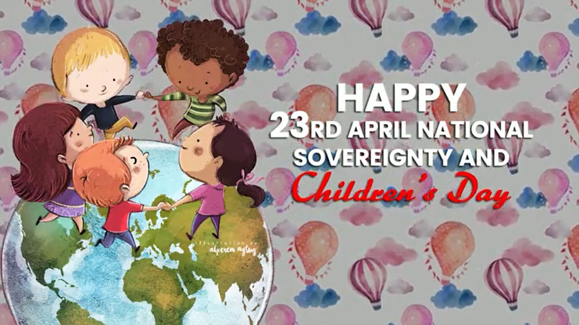 Happy 23rd April National Sovereignty & Children's Day